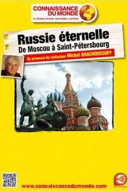 Russie Eternelle - De Moscou à Saint Péterbourg (2013)