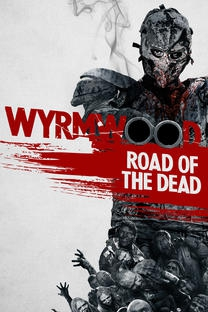 Wyrmwood : Road of the Dead (2014)