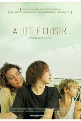 A little Closer (2011)