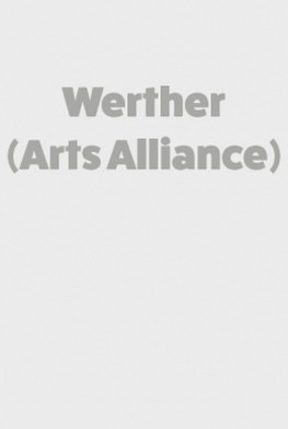 Werther (Arts Alliance) (2016)