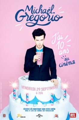 Michael Gregorio - J'ai 10 ans - Au cinéma (Pathé Live) (2016)