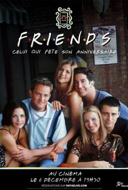 Friends 25 : Celui qui fête son anniversaire (2019)
